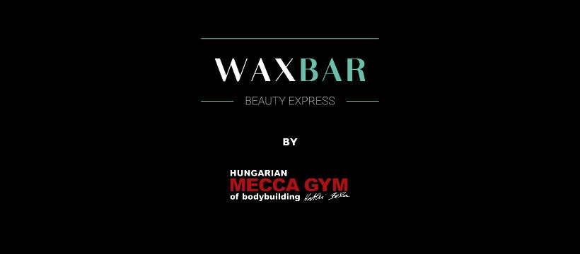 WaxBar by Mecca Gym - Wax hölgyek, Wax urak, Kozmetika